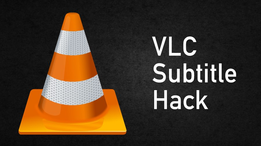 VLC Kodi Subtitle Hacks